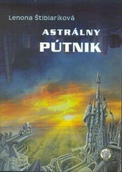Lenona Štiblaríková: Astrálny pútnik cena od 236 Kč