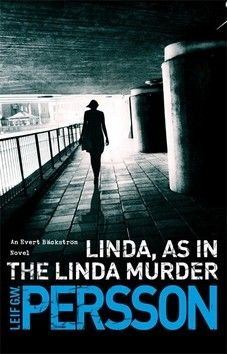 Leif G. W. Persson: Linda, as in the Linda Murder cena od 171 Kč