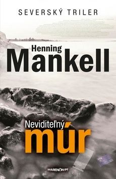 Henning Mankell: Neviditeľný múr cena od 261 Kč