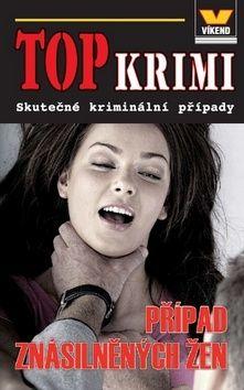 Josef Kratochvíl: Top krimi - Případ znásilněných žen cena od 60 Kč