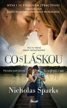 Nicholas Sparks: To nejlepší z nás / Co s láskou cena od 159 Kč