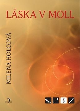 Milena Holcová: Láska v moll cena od 143 Kč