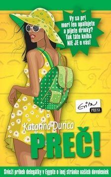 Katarína Durica: Preč! cena od 37 Kč