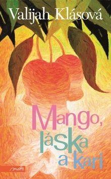 Valijah Klásová: Mango, láska a kari cena od 155 Kč