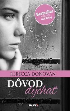 Rebecca Donovan: Dôvod dýchať cena od 281 Kč