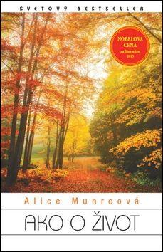 Alice Munro: Ako o život cena od 259 Kč