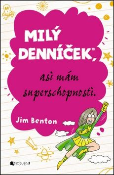 Jim Benton: Milý denníček, asi mám superschopnosti cena od 94 Kč