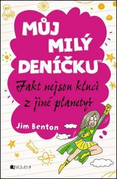 Jim Benton: Můj milý deníčku 11 - Fakt nejsou kluci z jiné planety? cena od 80 Kč