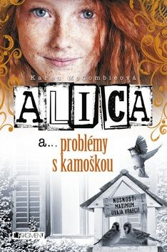 Karen McCombie: Alica a... problémy s kamoškou cena od 99 Kč