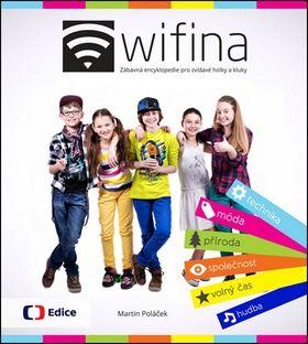 Martin Poláček: Wifina - Zábavná encyklopedie pro zvídavé holky a kluky cena od 155 Kč