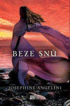 Josephine Angelini: Beze snů cena od 237 Kč