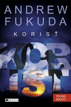 Andrew Fukuda: Korisť- 2.časť trilógie cena od 123 Kč