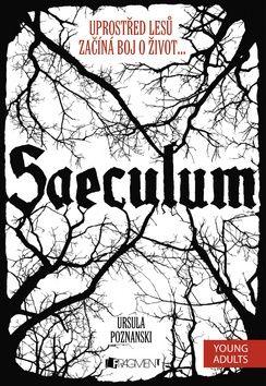 Ursula Poznanski: Saeculum - Uprostřed lesů začíná boj o život... cena od 241 Kč