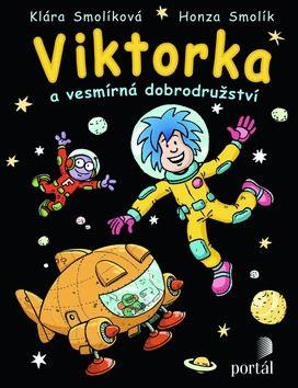 Klára Smolíková, Honza Smolík: Viktorka a vesmírná dobrodružství cena od 254 Kč