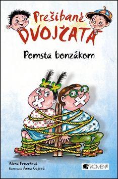 Alena Penzešová: Prešibané dvojčatá Pomsta bonzákom cena od 131 Kč