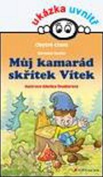 Romana Suchá, Zdeňka Študlarová: Můj kamarád skřítek Vítek - Chytré čtení cena od 168 Kč