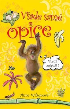 Anna Wilson: Všade samé opice cena od 115 Kč