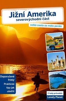 Jižní Amerika - severovýchodní část - Lonely Planet cena od 612 Kč