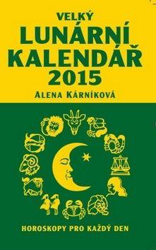 Alena Kárníková: Velký lunární kalendář 2015 aneb Horoskopy pro každý den cena od 177 Kč