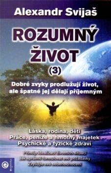 Alexander Svijaš: Rozumný život 3 cena od 226 Kč