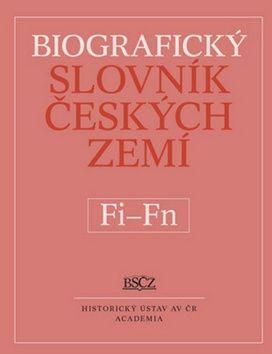 Marie Makariusová: Biografický slovník Českých zemí - Fi-Fň, 17. díl cena od 219 Kč