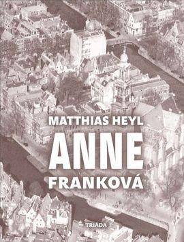 Matthias Heyl: Anne Franková cena od 128 Kč