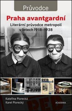 Kateřina Piorecká, Karel Piorecký: Praha avantgardní cena od 300 Kč