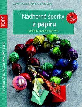Claudio Dartevelle: Nádherné šperky z papíru cena od 75 Kč