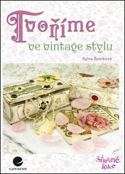 Sylva Šporková: Tvoříme ve vintage stylu cena od 83 Kč
