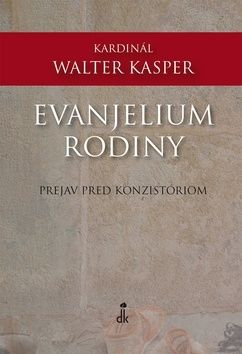 Walter Kasper: Evanjelium rodiny cena od 61 Kč