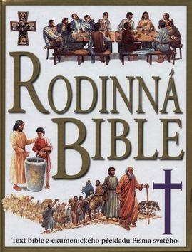kol.: Rodinná bible - Text z Bible z ekumenického překladu Písma svatého cena od 354 Kč