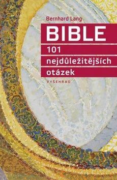Bernhard Lang: Bible - 101 nejdůležitějších otázek cena od 99 Kč