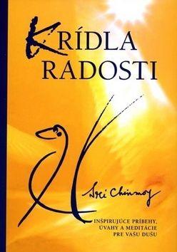 Sri Chinmoy: Krídla radosti cena od 148 Kč