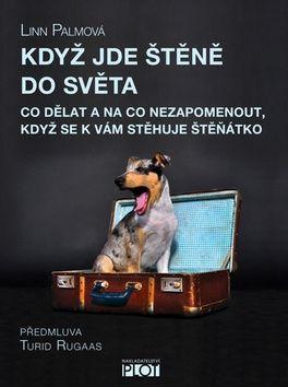 Linn Palmová: Když jde štěně do světa - Co dělat a na co nezapomenout, když se k vám stěhuje štěňátko cena od 123 Kč