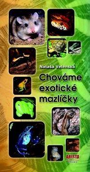 Nataša Velenská: Chováme exotické mazlíčky cena od 193 Kč