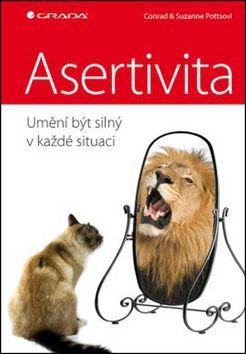 Conrad Potts, Suzanne Potts: Asertivita - umění být silný v každé situaci cena od 227 Kč