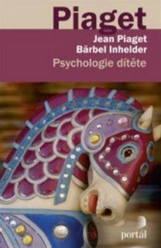 Jean Piaget, Bärbel Inhelderová: Psychologie dítěte cena od 237 Kč