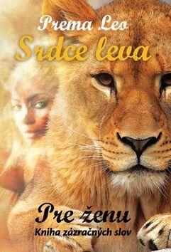 Leo Prema: Srdce leva - Kniha zázračných slov pre ženu cena od 120 Kč