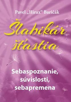 Pavel Baričák: Šlabikár šťastia 2. - Sebaspoznanie, súvislosti, sebapremena cena od 186 Kč