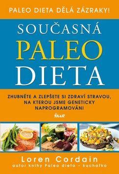 Loren Cordain: Současná paleo dieta - Zhubněte a zlepšete si zdraví stravou, na kterou jsme geneticky naprogramováni cena od 238 Kč