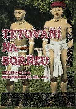 Charles Hose, William McDougall: Tetování na Borneu cena od 73 Kč