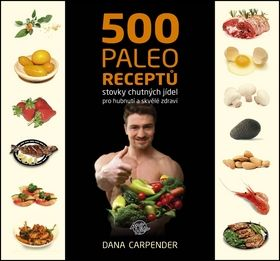 Dana Carpender: 500 paleo receptů cena od 287 Kč