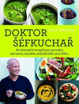 Dale Pinnock: Doktor šéfkuchař - 80 chutných receptů pro mé srdce, mé nervy, má záda, můj žaludek, mou kůži... cena od 399 Kč