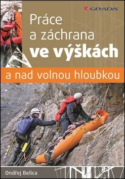 Ondřej Belica: Práce a záchrana ve výškách a nad volnou hloubkou cena od 253 Kč
