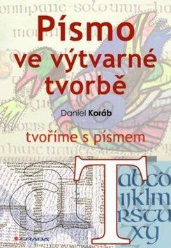 Daniel Koráb: Písmo ve výtvarné tvorbě cena od 168 Kč