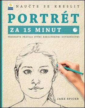 Jake Spicer: Naučte se kreslit portrét za 15 minut cena od 174 Kč