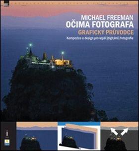 Michael Freeman: Očima fotografa / grafický průvodce cena od 270 Kč