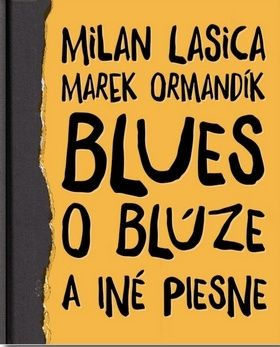 Milan Lasica, Marek Ormandík: Blues o blúze a iné piesne cena od 324 Kč