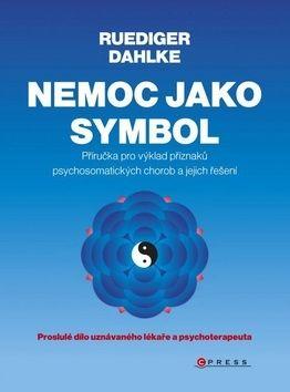 Ruediger Dahlke: Nemoc jako symbol cena od 264 Kč
