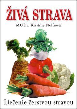 Kristine Nolfi: Živá strava cena od 175 Kč